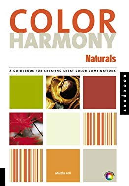 Naturals: A Guidebook for Creating Great Color Combinations 9781564967190
