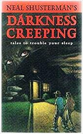 Neal Shusterman's Darkness Creeping: Tales to Trouble Your Sleep
