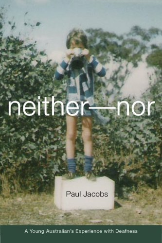Neither-Nor: A Young Australian's Experience with Deafness 9781563683503
