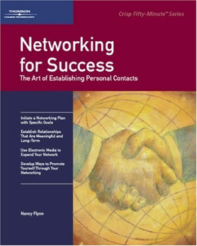 Networking for Success: The Art of Establishing Personal Contacts 9781560526827
