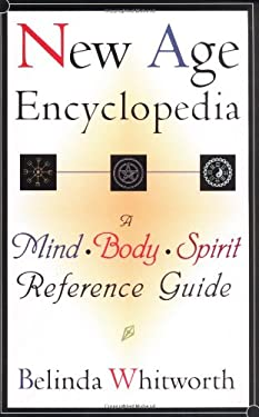 New Age Encyclopedia: A Mind*body*spirit Reference Guide 9781564146403