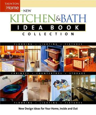 The New Kitchen & Bath Idea Book Collection 9781561587551