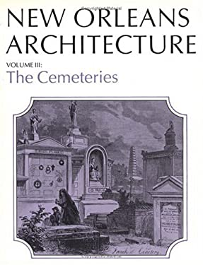 New Orleans Architecture: The Cemeteries 9781565542709