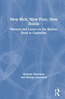 New Rich, New Poor, New Russia: Winners and Losers on the Russian Road to Capitalism 9781563247040