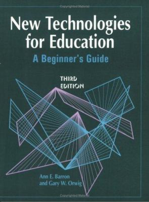 New Technologies for Education: A Beginner's Guide 9781563084775