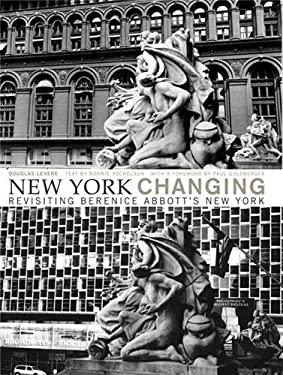 New York Changing: Revisiting Berenice Abbott's New York 9781568984735