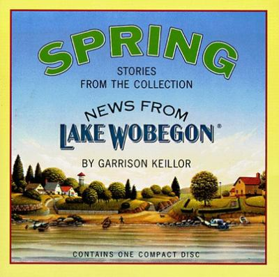 News from Lake Wobegon: Spring 9781565112506