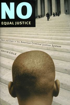 No Equal Justice: Race and Class in the American Criminal Justice System 9781565845664