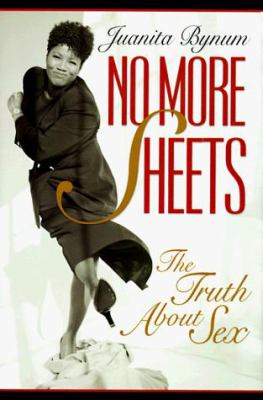 No More Sheets: The Truth about Sex 9781562291488