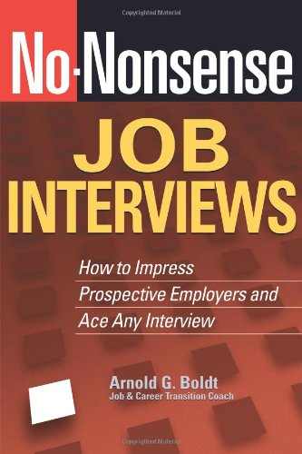No-Nonsense Job Interviews: How to Impress Prospective Employers and Ace Any Interview 9781564149961