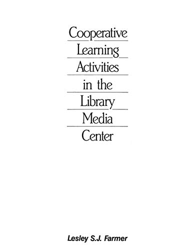 Nooperative Learning Activities in the Library Media Center: Necond Edition 9781563085420