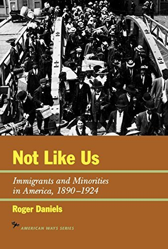 Not Like Us: Immigrants and Minorities in America, 1890 1924 9781566631655