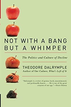 Not with a Bang But a Whimper: The Politics and Culture of Decline 9781566638517