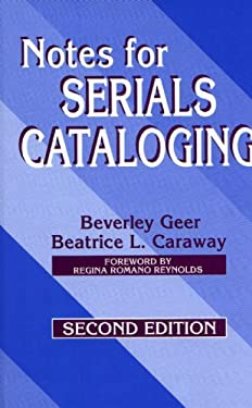 Notes for Serials Cataloging: Second Edition 9781563084492