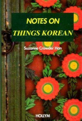 Notes on Things Korean 9781565910195