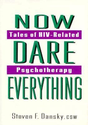 Now Dare Everything: Tales of HIV-Related Psychotherapy 9781560230373