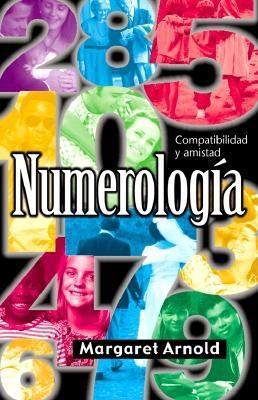 Numerologa-A: Compatibilidad y Amistad 9781567180411
