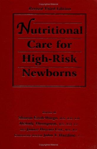 Nutritional Care for High-Risk Newborns 9781566251334