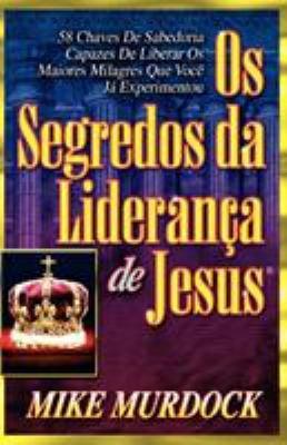 OS Segredos Da Lideran a de Jesus 9781563943034