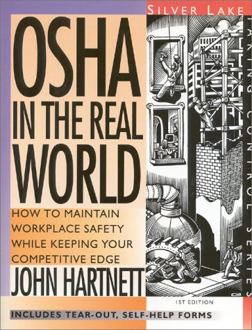 OSHA in the Real World: How to Maintain Workplace Safety While Keeping Your Competitive Edge First Edition 9781563431135