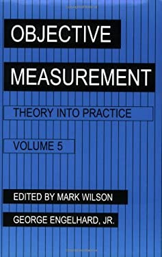 Objective Measurement: Theory Into Practice, Volume 5 9781567504330