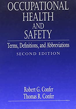 Occupational Health and Safety: Terms, Definitions and Abbreviations, Second Edition 9781566703611