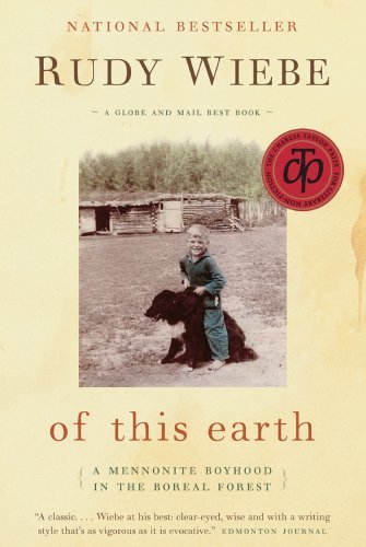 Of This Earth: A Mennonite Boyhood in the Boreal Forest 9781561486021