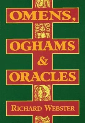 Omens, Oghams & Oracles: Divination in the Druidic Tradition 9781567188004
