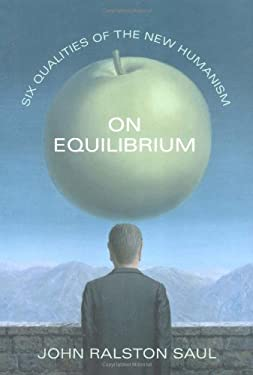 On Equilibrium: Six Qualities of the New Humanism 9781568582931