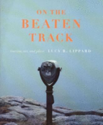 On the Beaten Track: Tourism, Art, and Place 9781565846395