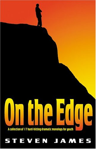 On the Edge: A Collection of 17 Hard-Hitting Christian Monologs for Youth 9781566081009