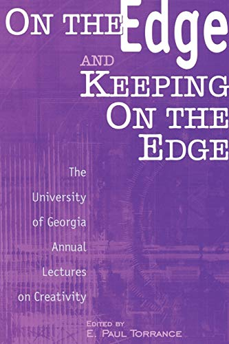 On the Edge and Keeping on the Edge: The University of Georgia Annual Lectures on Creativity 9781567504996