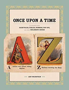 Once Upon a Time: Illustrations from Fairytales, Fables, Primers, Pop-Ups, and Other Children's Books 9781568985411