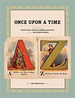 Once Upon a Time: Illustrations from Fairytales, Fables, Primers, Pop-Ups, and Other Children's Books 9781568985640