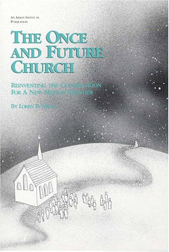 Once and Future Church: Reinventing the Congregation for a New Missions Frontier 9781566990509