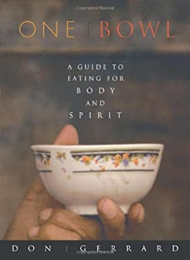 One Bowl: A Guide to Eating for Body and Spirit 9781569246276