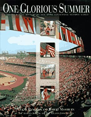 One Glorious Summer: A Photographic History of the 1996 Centennial Olympic Games 9781563524103