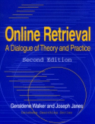 Online Retrieval: A Dialogue of Theory and Practice Second Edition 9781563086571