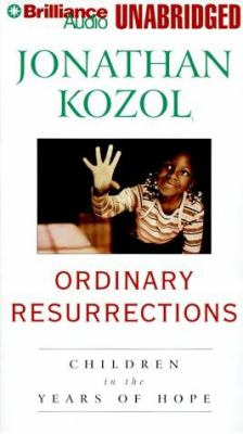 Ordinary Resurrections: Children in the Years of Hope 9781567403701