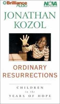 Ordinary Resurrections: Children in the Years of Hope 9781567409123