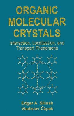 Organic Molecular Crystals: Interacton Localization, and Transport Phenomena 9781563960697