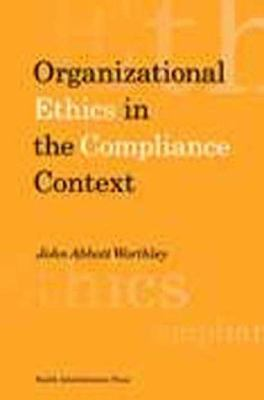 Organizational Ethics in the Compliance Context 9781567931105