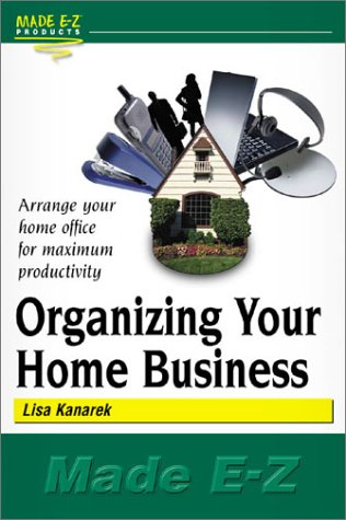 Organizing Your Home Business 9781563825156