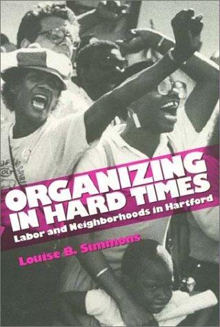 Organizing in Hard Times PB 9781566391566