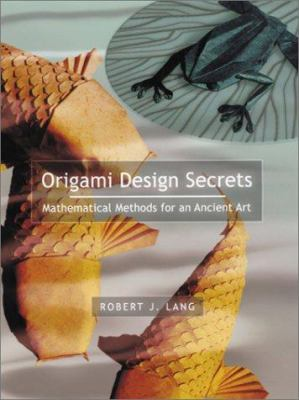 Origami Design Secrets: Mathematical Methods for an Ancient Art 9781568811949