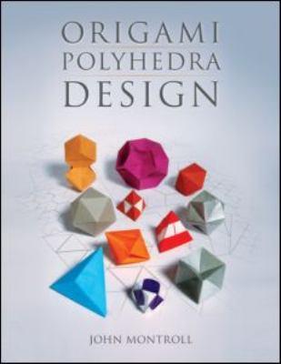 Origami Polyhedra Design 9781568814582