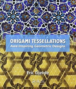 Origami Tessellations: Awe-Inspiring Geometric Designs 9781568814513