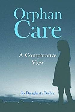 Orphan Care: A Comparative View 9781565494848