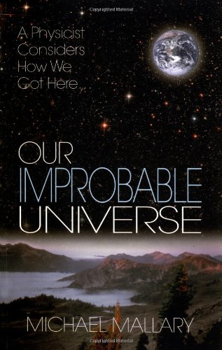 Our Improbable Universe: A Physicist Considers How We Got Here 9781568583013