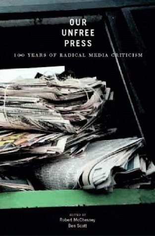 Our Unfree Press: 100 Years of Radical Media Criticism 9781565849174